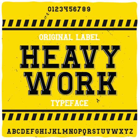 """Original label typeface named """"Heavy work"""". Good handcrafted font for any label design. Vektorgrafik"""
