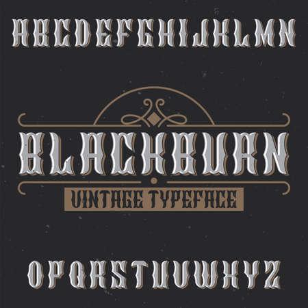 Vintage label typeface named Blackburn. Good font to use in any vintage labels