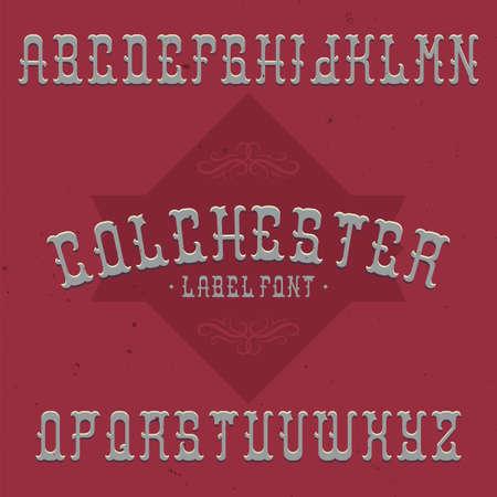 Vintage label typeface named Colchester. Good font to use in any vintage labels