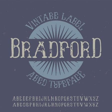 Vintage label typeface named Bradford. Good font to use in any vintage labels