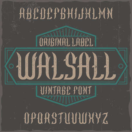 Vintage label typeface named Walsall. Good font to use in any vintage labels or logo.