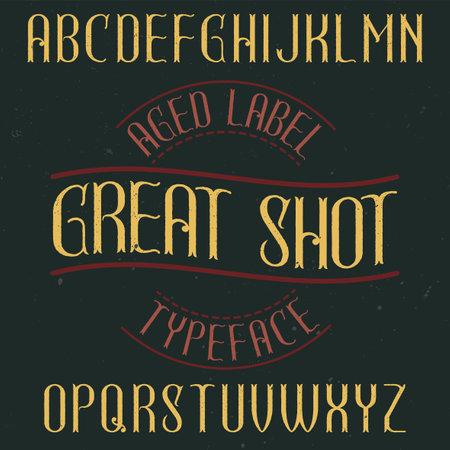 Vintage label typeface named Great Shot. Good font to use in any vintage labels