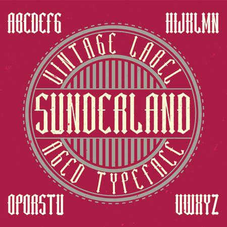 Vintage label typeface named Sunderland. Good font to use in any vintage labels