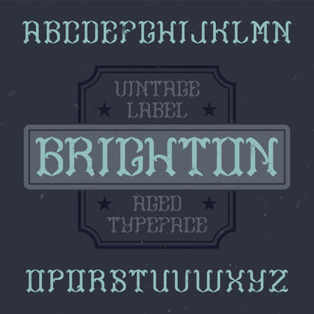 Vintage label typeface named Brighton. Good font to use in any vintage labels
