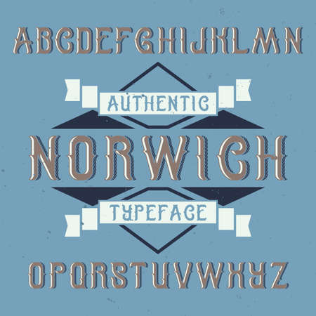 Vintage label typeface named Norwich. Good font to use in any vintage labels