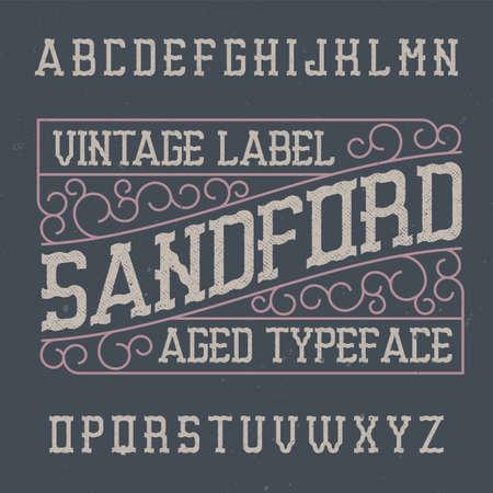 Vintage label typeface named Sandford. Good font to use in any vintage labels