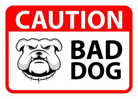 Bad Dog, Warning Sign. EPS 10 vector illustration.