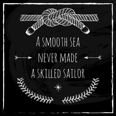knot work: Poster, card with Inspirational Quote. Sea knot, arrows, floral elements and Northern star. Brush strokes, white chalk on black Chalkboard. Lettering work. Illustration