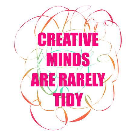 tidy: Inspirational Poster - Creative minds are rarely tidy
