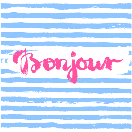 bonjour: Bonjour card or poster. Lettering. Ink illustration.