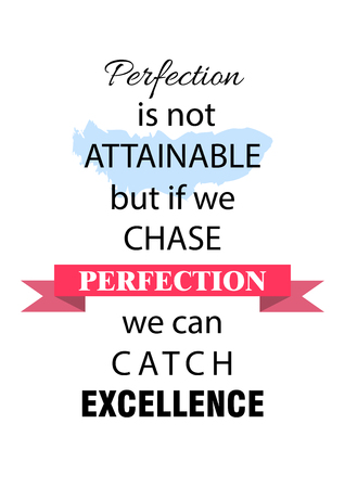 perfection: Inspirational Quote about Perfection. Lettering and typography composition, placard, poster.