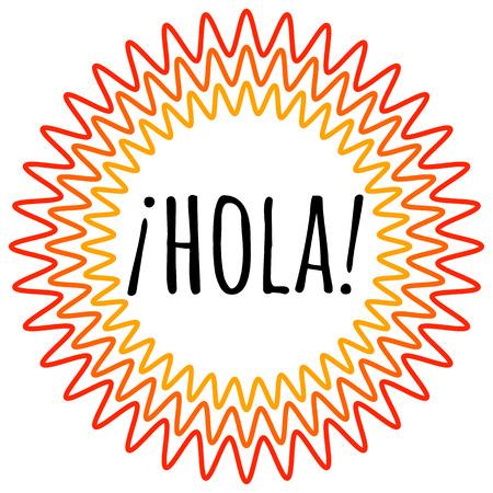 Hola belettering. Vertalen uit het Spaans is Hello, Hi. Goed gevoel. Positieve emoties. ontwerp voor een goede stemming. Stock Illustratie