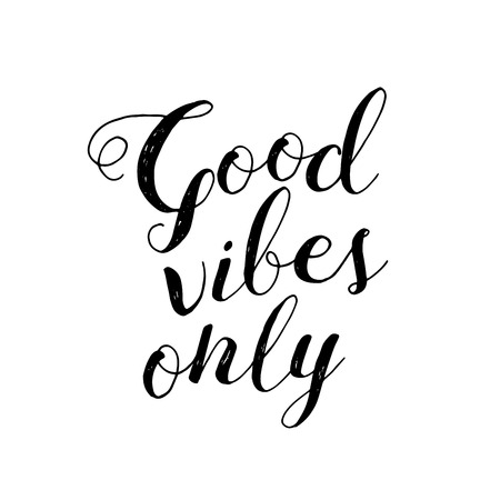 vibes: Lettering inspirational quote. Good vibes only. Modern trendy graphics for good mood.
