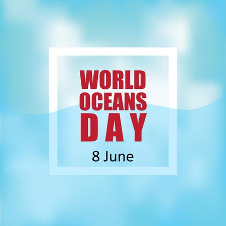 oceans: World Oceans Day. World Ocean Day vector illustration, blurred background. Illustration