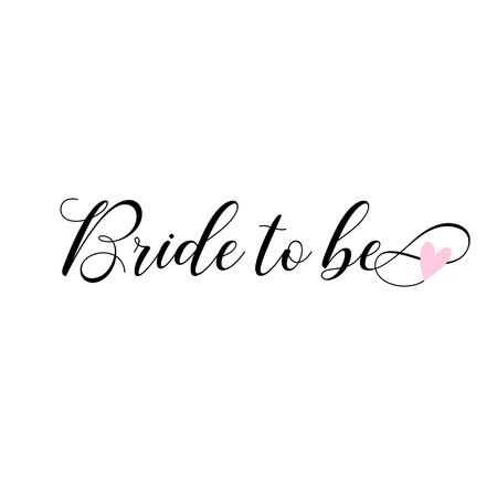 Bride to be, lettering. Card, invitations decoration. Bachelorette party, wedding banner or post design