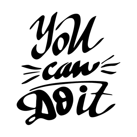 You can do it: motivating quote, phrase. Hand lettering and calligraphy. Illustration