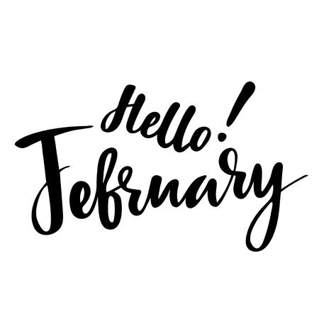 Tarjeta de felicitación con frase Hello February. Ilustración aislada del vector: caligrafía del cepillo, letras de la mano. Cartel de tipografía inspirada. Para calendario, postal, etiqueta y decoración. Foto de archivo - 74989315