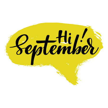 Greeting card with phrase Hi September. Spot on the background. Vector isolated illustration: brush calligraphy, hand lettering. Inspirational typography poster. For calendar, postcard and decor.