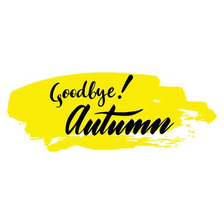 Card with phrase Goodbye Autumn with a spot. Vector isolated illustration: brush calligraphy, hand lettering.