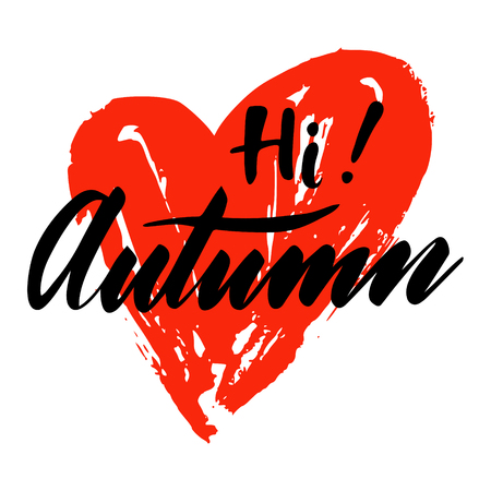 Greeting card with phrase Hi Autumn. Spot on the background. Vector isolated illustration: brush calligraphy, hand lettering. Illustration