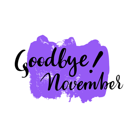 Card with phrase Goodbye November with a spot on the background.
