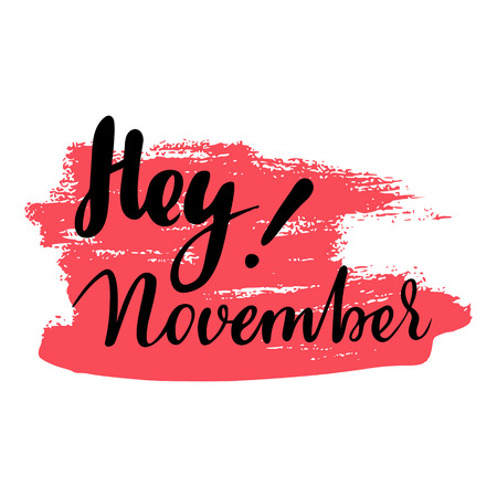 calendario noviembre: Greeting card with phrase Hey November. Spot on the background.