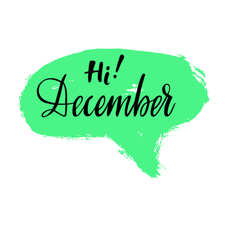 Greeting card with phrase Hi December. Spot on the background. Vector isolated illustration: brush calligraphy, hand lettering. Inspirational typography poster. For calendar, postcard and decor. Stock Photo