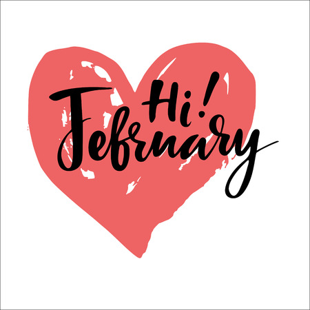 Card with phrase hi February brush calligraphy hand lettering inspirational typography poster.