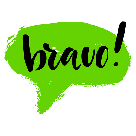 Bravo greeting and congratulation card. A phrase for successful and good works with a green spot on the background. Vector isolated illustration: brush calligraphy, hand lettering.