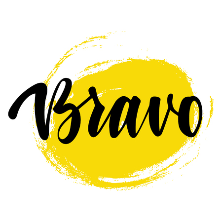 Bravo greeting and congratulation card. A phrase for successful and good works with a yellow spot on the background. Vector isolated illustration: brush calligraphy, hand lettering. Stock Photo