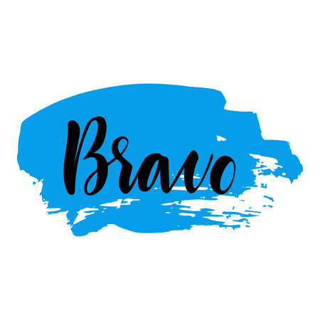 Bravo greeting and congratulation card. A phrase for successful and good works with a blue spot on the background. Vector isolated illustration: brush calligraphy, hand lettering. Ilustração