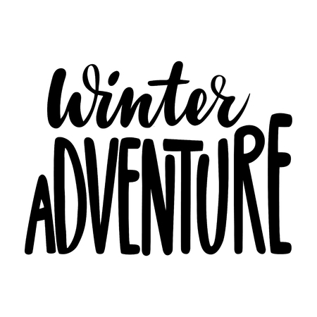 Winter adventure. Isolated vector, calligraphic inspiring phrase. Hand calligraphy. Modern seasonal tourist design for logo, banners, emblems, prints, photo overlays, t shirts, posters, greeting card.