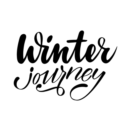 Winter journey. Isolated vector, calligraphic inspiring phrase. Hand calligraphy. Modern seasonal tourist design for logo, banners, emblems, prints, photo overlays, t shirts, posters, greeting card. Illustration