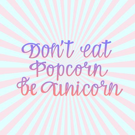 Don't eat popcorn be unicorn lettering with retro style background logo design, vector illustration Illustration