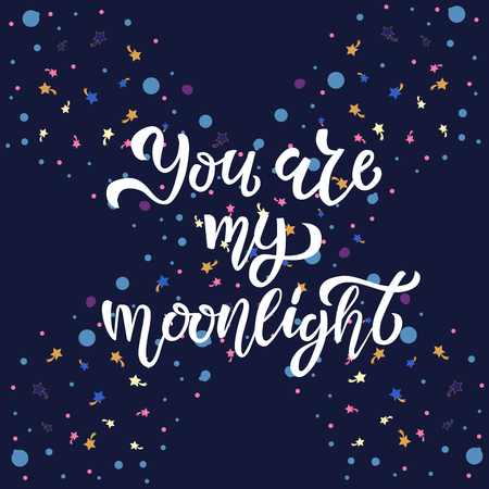 You are my moonlight hand sketched lettering typography, T-shirt design. Vector illustration with bubble and cometa on background