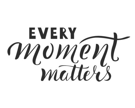 Every moments matters hand written lettering. Inspiring quote as apparel T-shirt print, sticker and postcard. Isolated Vector illustration.