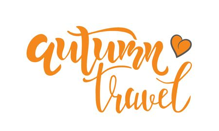 Autumn Travel text with heart on background. Calligraphy, lettering, quote design. Typography for greeting cards, posters, banners. Isolated vector illustration.