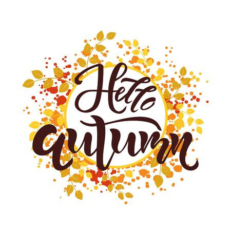 Hello Autumn text with leaf frame on background. Calligraphy, lettering design. Typography for greeting cards, posters, banners. Isolated vector illustration. Illustration