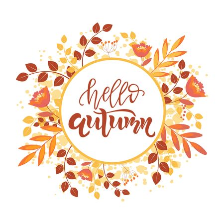 Hello Autumn lettering quote, text with herbal frame. Template for greeting card, postcard. Isolated vector illustration.