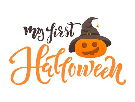 My first Halloween quote. Calligraphy text, lettering design with pumpkin and spider on hat. Typography for greeting card, poster, banner, kids clothes. Illustration