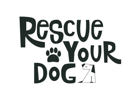 Rescue your Dog motivational quote. Adoption concept lettering typography template for poster,card, print, cup. Isolated Vector illustration with dog and paw.