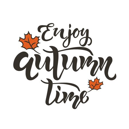 Enjoy autumn time lettering quote, text. Season Typography Design for card, poster, placard.
