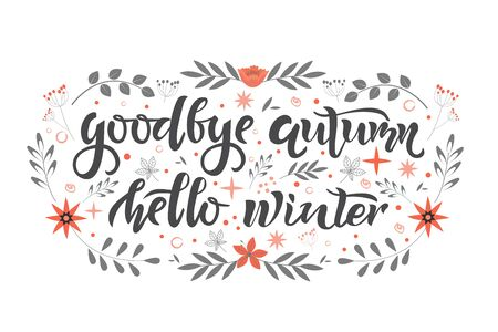 Goodbye Autumn Hello winter text. Calligraphy, lettering, quote design. Typography for greeting cards, posters, banners. Isolated vector illustration