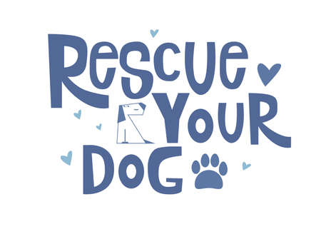 Rescue your Dog motivational quote. Adopted concept