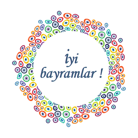 bayram: vector illustration  colorful circle design with evil eye nazar boncugu charms in different rainbow colors with a turkish greeting Iyi Bayramlar which means Happy Holiday and can be used as cards or brochure designs