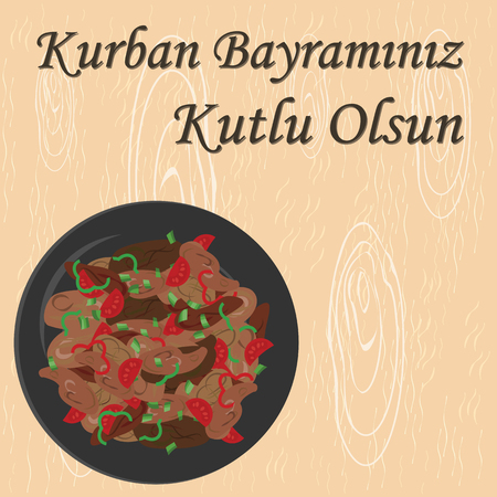 Vector illustration of greeting card for sacrifice feast with traditional meat meal  kavurma and greeting in Turkish language which means Have a Happy Kurban Holiday.