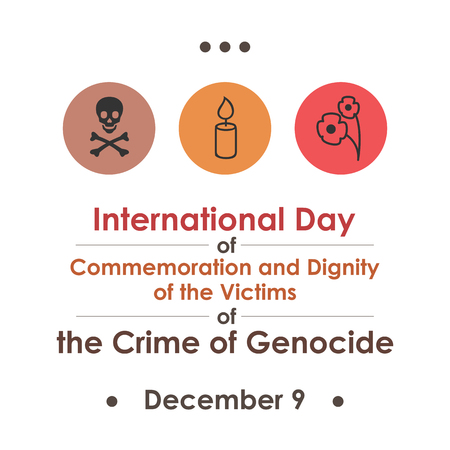 International Day of Commemoration and Dignity of the Victims of the Crime of Genocide in December.