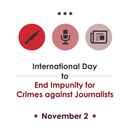International Day to End Impunity for Crimes against Journalists, November 2. Vector design for card, poster or banner