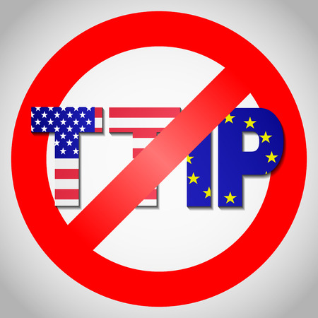 STOP TTIP - Transatlantic Trade and Investment Partnership. United States of America and European Union flagS in TTIP text in do not enter sign.