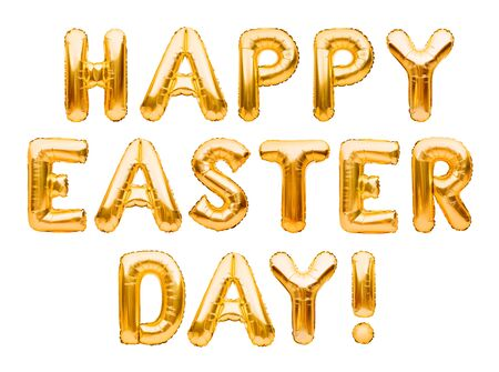 Words HAPPY EASTER DAY made of golden inflatable balloons isolated on white background. Helium foil balloons forming phrase. Happy Easter concept, great Christian holiday, celebrating decoration. Imagens - 148629918